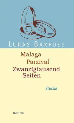Malaga – Parzival – Zwanzigtausend Seiten von Bärfuss,  Lukas