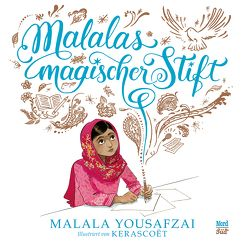 Malalas magischer Stift von Kerascoët, Martins,  Elisa, Yousafzai,  Malala