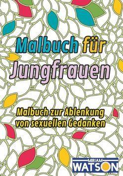 Malbuch für Jungfrauen von Watson,  Miriam