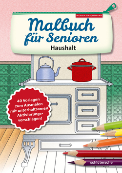 Malbuch für Senioren. Haushalt von Twachtmann,  Monika