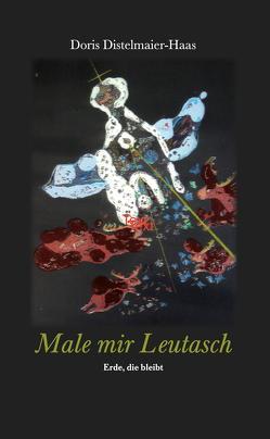 Male mir Leutasch von Distelmaier-Haas,  Doris