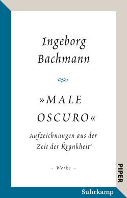 »Male oscuro« von Bachmann,  Ingeborg, Pelloni,  Gabriella, Schiffermüller,  Isolde