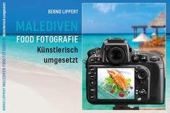 Malediven – Food Fotografie künstlerisch umgesetzt von Lippert,  Bernd