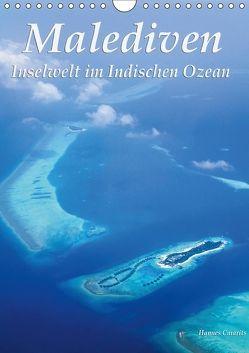 Malediven – Inselwelt im Indischen Ozean (Wandkalender 2018 DIN A4 hoch) von und Hannes Cmarits,  Christine