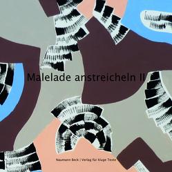 Malelade anstreicheln II von Beck,  Mathias, Rosenkranz,  Anika