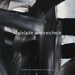 Malelade anstreicheln von Beck,  Mathias, Naumann,  Christopher