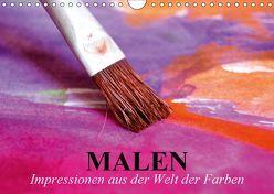 Malen. Impressionen aus der Welt der Farben (Wandkalender 2019 DIN A4 quer) von Stanzer,  Elisabeth
