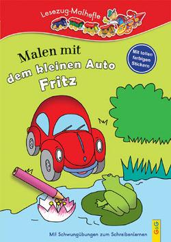 LESEZUG/ Malbuch: Malen mit dem kleinen Auto Fritz von Guhe,  Irmtraud