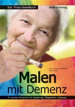 Malen mit Demenz – das Praxishandbuch von Kießling,  Bärbel, Kießling,  Horst, Osten,  Birgit