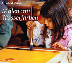 Malen mit Wasserfarben von Müller,  Brunhild