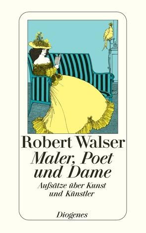 Maler, Poet und Dame von Keel,  Daniel, Walser,  Robert