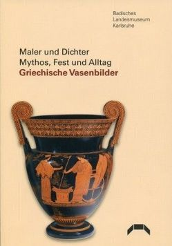 Maler und Dichter: Mythos, Fest und Alltag von Maaß,  Michael