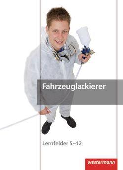 Maler und Lackierer / Fahrzeuglackierer von Finkenzeller,  Bernhard, Herrmann,  Uwe, Knötschke,  Klaudia, Lohan,  Anke, Mengel,  Uta, Riedel,  Michael