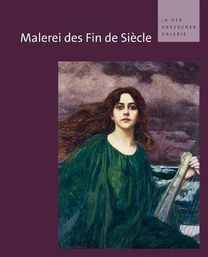 Malerei des Fin de Siècle in der Dresdener Galerie von Dehmer,  Andreas