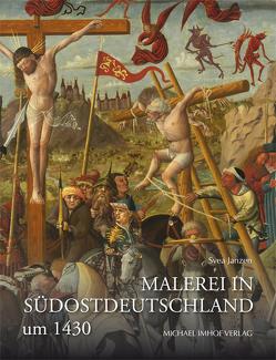 Malerei in Südostdeutschland um 1430 von Janzen,  Svea