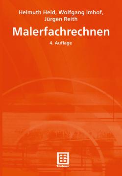 Malerfachrechnen von Heid,  Helmuth, Imhof,  Wolfgang, Reith,  Jürgen
