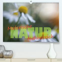 Maleriesche NATUR – Nahbereich (Premium, hochwertiger DIN A2 Wandkalender 2020, Kunstdruck in Hochglanz) von Forster,  Valerie