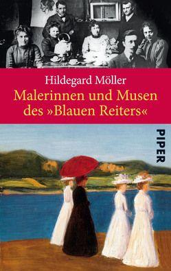 Malerinnen und Musen des »Blauen Reiters« von Möller,  Hildegard