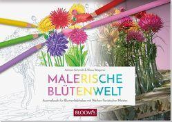 Malerische Blütenwelt von Schmidt,  Adriani, Wagener,  Klaus