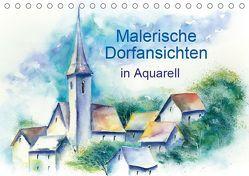 Malerische Dorfansichten in Aquarell (Tischkalender 2019 DIN A5 quer)