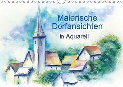 Malerische Dorfansichten in Aquarell (Wandkalender 2019 DIN A4 quer)