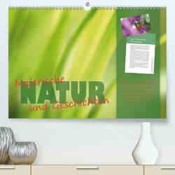 Malerische NATUR und Geschichten (Premium, hochwertiger DIN A2 Wandkalender 2021, Kunstdruck in Hochglanz) von Forster,  Valerie