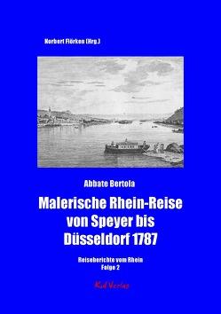Malerische Rhein-Reise von Speyer bis Düsseldorf 1787 von Bertola,  Abbate, Flörken,  Norbert