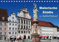 Malerische Städte in Süddeutschland (Tischkalender 2018 DIN A5 quer) von Huschka,  Klaus-Peter