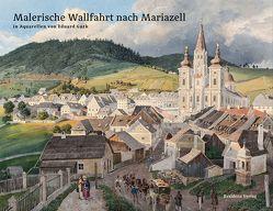 Malerische Wallfahrt nach Mariazell von Krug,  Wolfgang