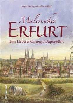 Malerisches Erfurt von Raßloff,  Steffen, Valdeig,  Jürgen