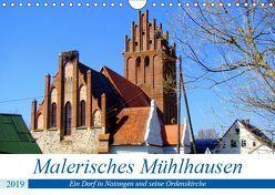 MALERISCHES MÜHLHAUSEN – Ein Dorf in Natangen und seine Ordenskirche (Wandkalender 2019 DIN A4 quer) von von Loewis of Menar,  Henning