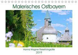 Malerisches Ostbayern (Tischkalender 2019 DIN A5 quer) von Wagner,  Hanna