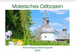 Malerisches Ostbayern (Wandkalender 2020 DIN A3 quer) von Wagner,  Hanna