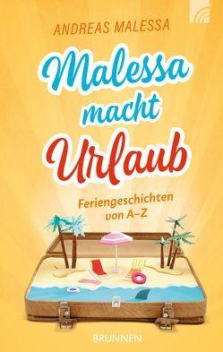 Malessa macht Urlaub von Malessa,  Andreas
