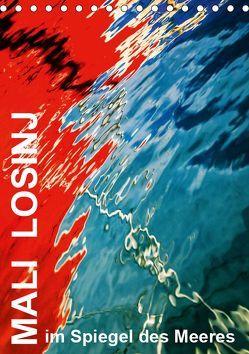 MALI LOSINJ im Spiegel des Meeres (Tischkalender 2019 DIN A5 hoch)