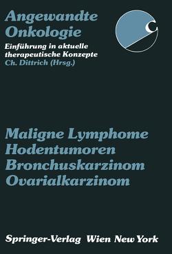 Maligne Lymphome, Hodentumoren, Bronchuskarzinom, Ovarialkarzinom von Aiginger,  P., Dittrich,  C., Heinz,  R., Karrer,  K., Kokron,  O., Kuzmits,  R.