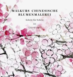 Malkurs Chinesische Blumenmalerei von Yuan,  Lili