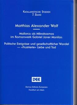 Mallorca als Mikrokosmos im Romanwerk Gabriel Janer Manilas von Wolf,  Matthias Alexander