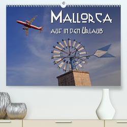 Mallorca – auf in den Urlaub (Premium, hochwertiger DIN A2 Wandkalender 2021, Kunstdruck in Hochglanz) von Blume,  Hubertus