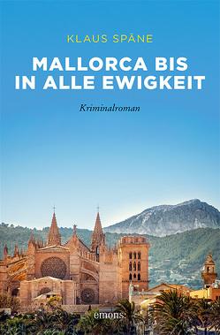 Mallorca bis in alle Ewigkeit von Späne,  Klaus