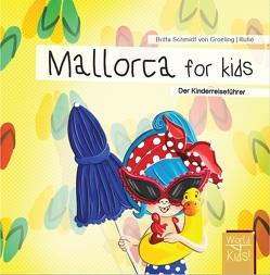 Mallorca for kids von Reinhard,  Britta, Schmidt von Groeling,  Britta