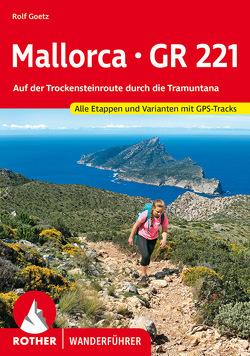 Mallorca – GR 221 von Goetz,  Rolf