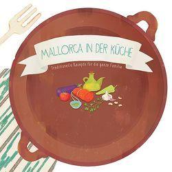Mallorca in der Küche von Calafat,  Lluisa, Castells,  Margalida, Oliver,  Mar, Singer,  Martina