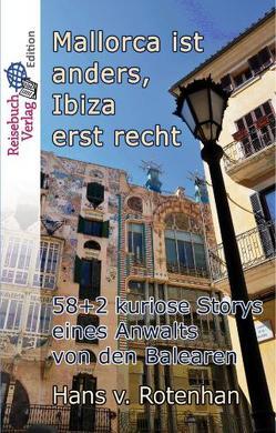 Mallorca ist anders – Ibiza erst recht von Hans,  von Rotenhan