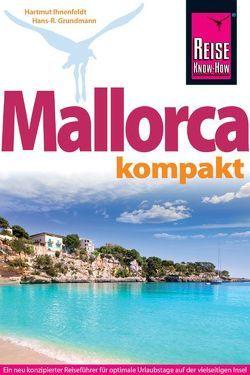 Reise Know-How Reiseführer Mallorca kompakt von Grundmann,  Hans R, Ihnenfeldt,  Hartmut