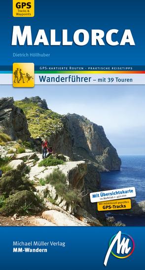 Mallorca MM-Wandern Wanderführer Michael Müller Verlag von Höllhuber,  Dietrich