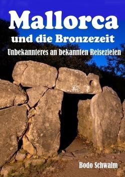Mallorca und die Bronzezeit von Schwalm,  Bodo