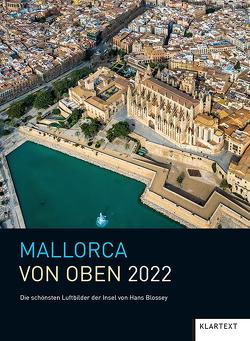 Mallorca von oben 2022 von Blossey,  Hans