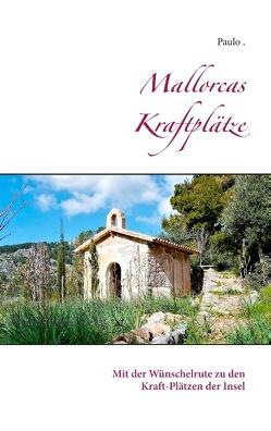 Mallorcas Kraftplätze von Paulo