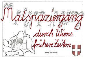 Malspaziergang durch Wiens frühere Zeiten von Larusow,  Samy Jo